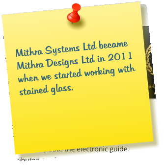 Mithra Systems Ltd became Mithra Designs Ltd in 2011 when we started working with stained glass.